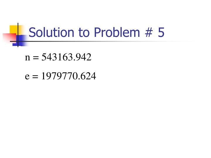 Solution to Problem # 5