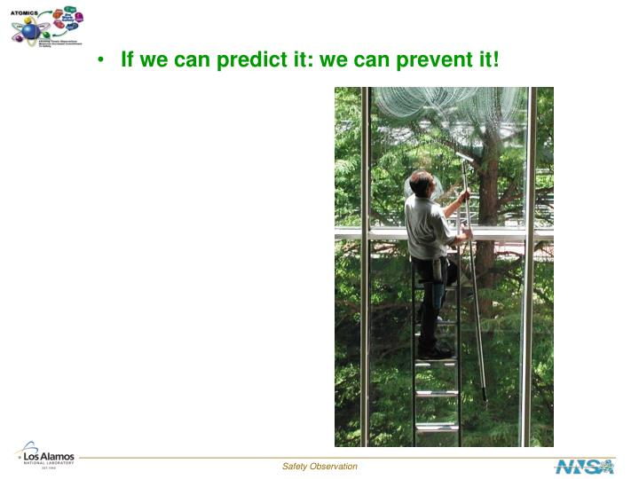 If we can predict it: we can prevent it!