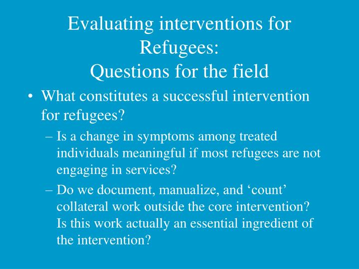 Evaluating interventions for Refugees: