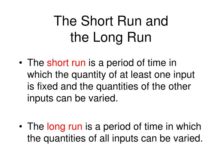 The Short Run and