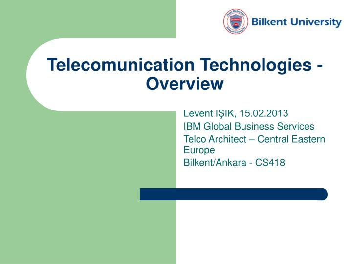 Telecomunication technologies overview
