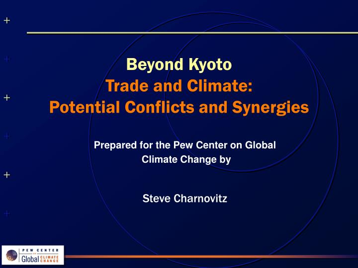 Beyond kyoto trade and climate potential conflicts and synergies