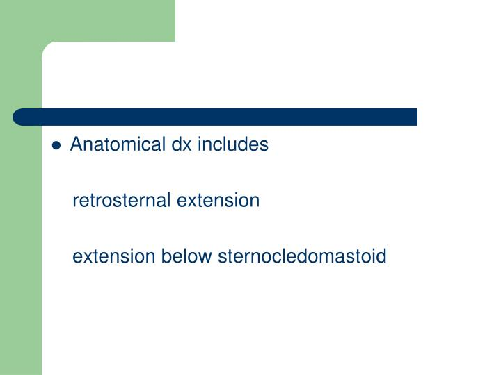 Anatomical dx includes