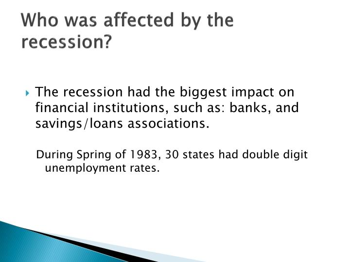 Who was affected by the recession?