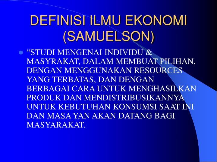 DEFINISI ILMU EKONOMI (SAMUELSON)