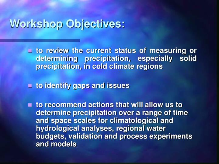 Workshop Objectives: