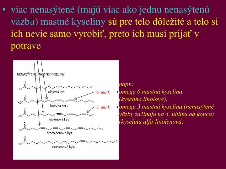 viac nenasten (maj viac ako jednu nenasten vzbu) mastn kyseliny