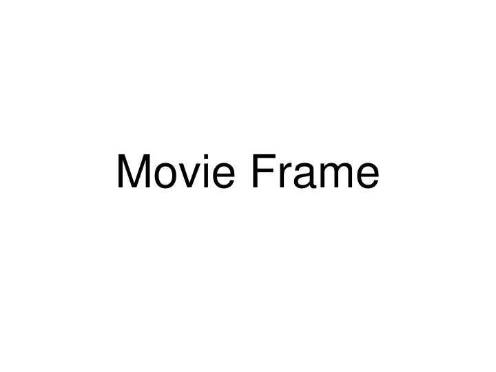 Movie Frame