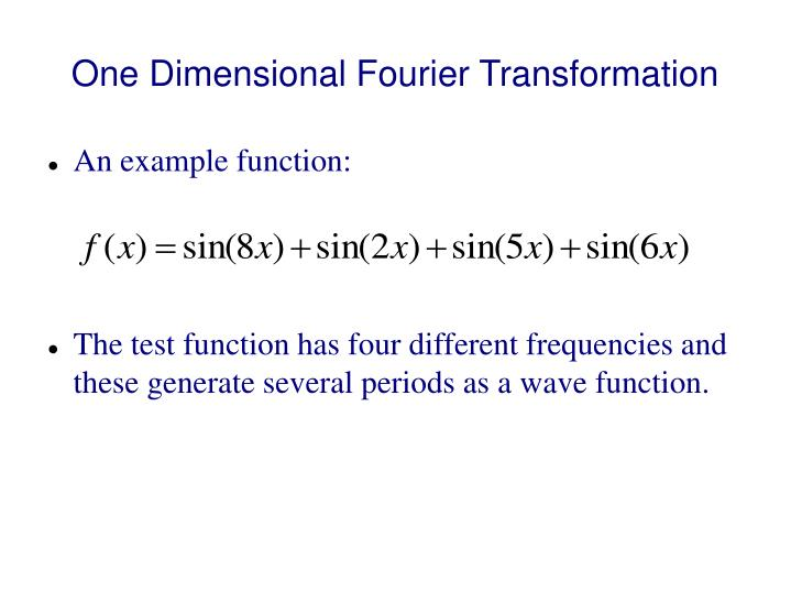 One Dimensional Fourier Transformation
