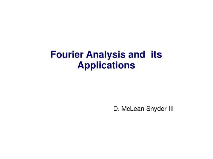 Fourier Analysis and  its