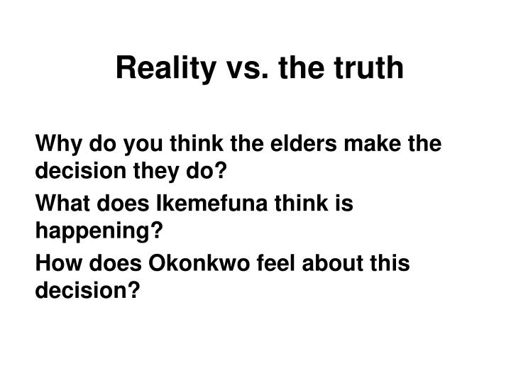 Reality vs. the truth