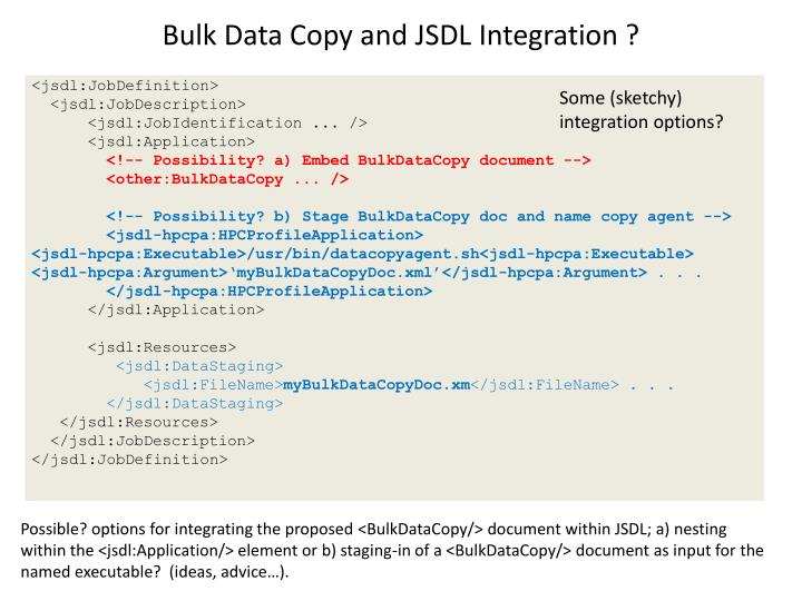 Bulk Data Copy and JSDL Integration ?