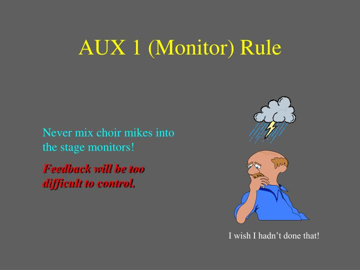 AUX 1 (Monitor) Rule