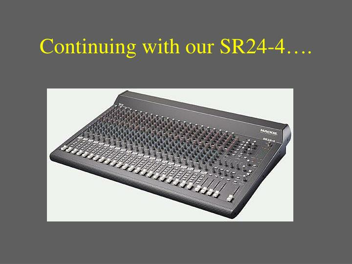 Continuing with our SR24-4….