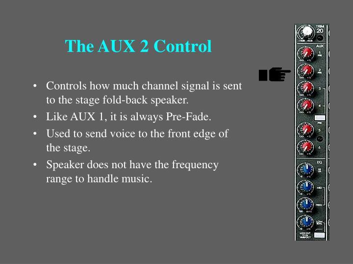 The AUX 2 Control