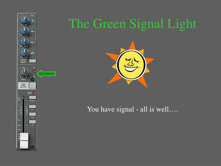 The Green Signal Light