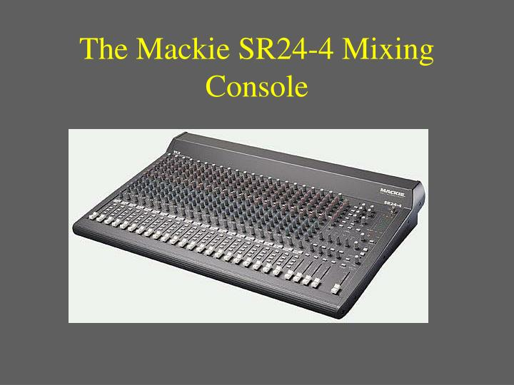 The Mackie SR24-4 Mixing Console