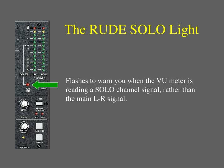 The RUDE SOLO Light