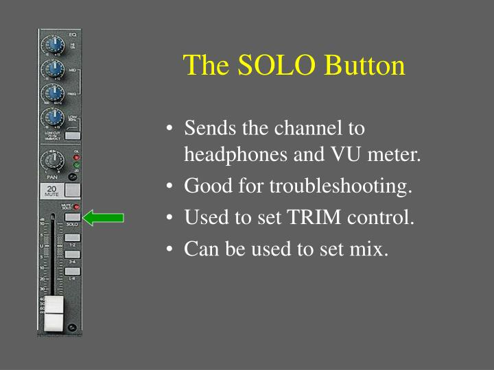 The SOLO Button