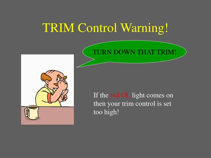 TRIM Control Warning!