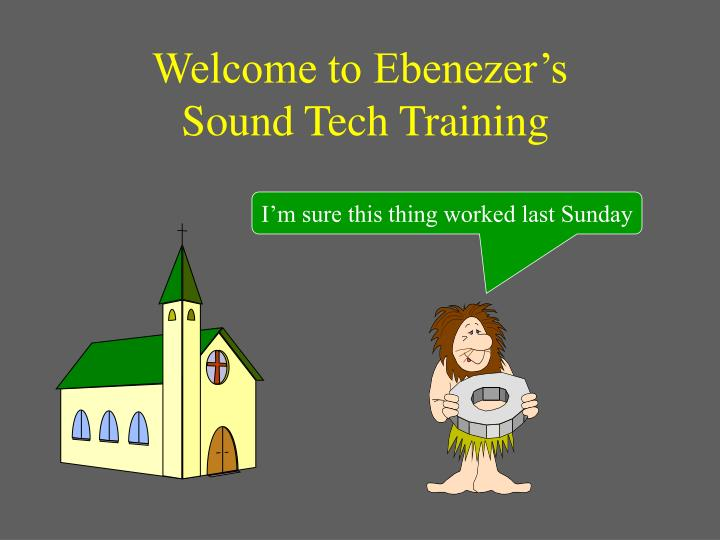 Welcome to ebenezer s sound tech training