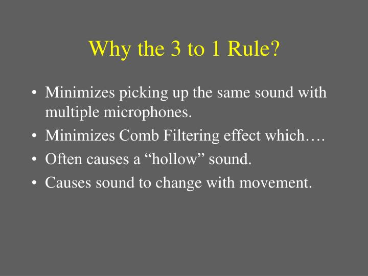 Why the 3 to 1 Rule?