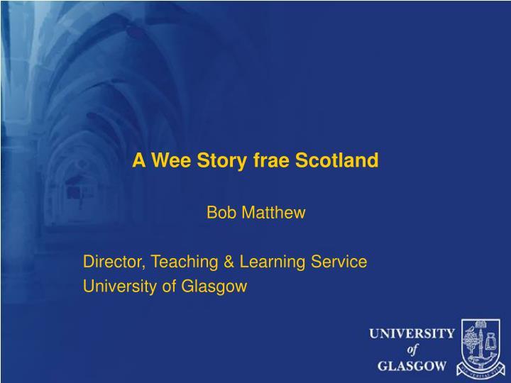 A Wee Story frae Scotland