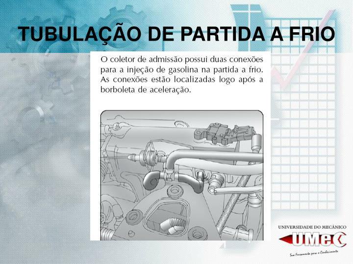 TUBULAÇÃO DE PARTIDA A FRIO
