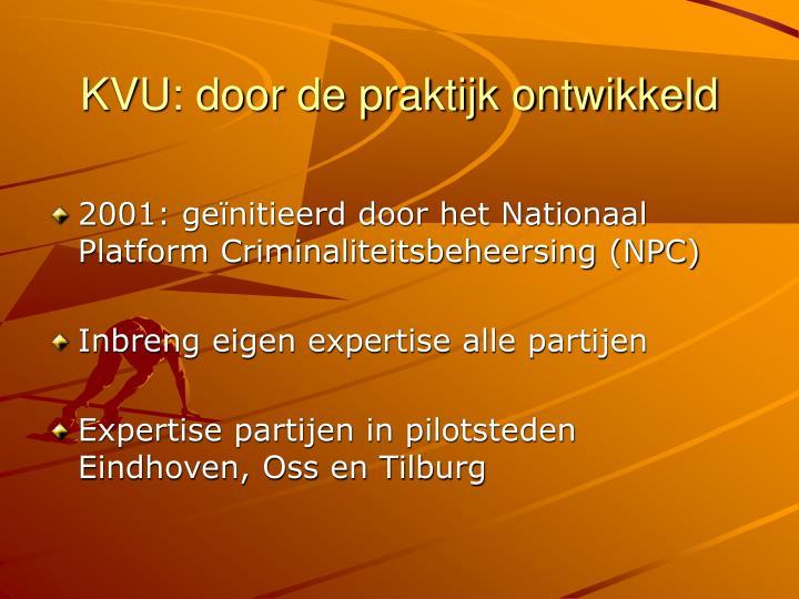 KVU: door de praktijk ontwikkeld