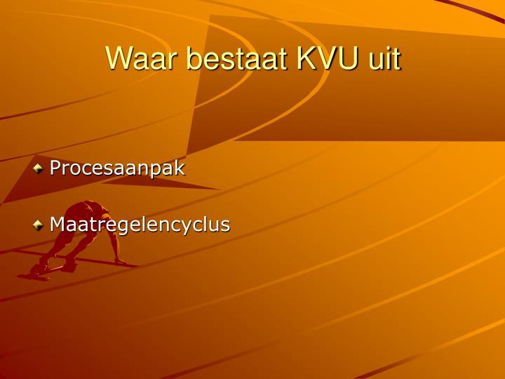Waar bestaat KVU uit