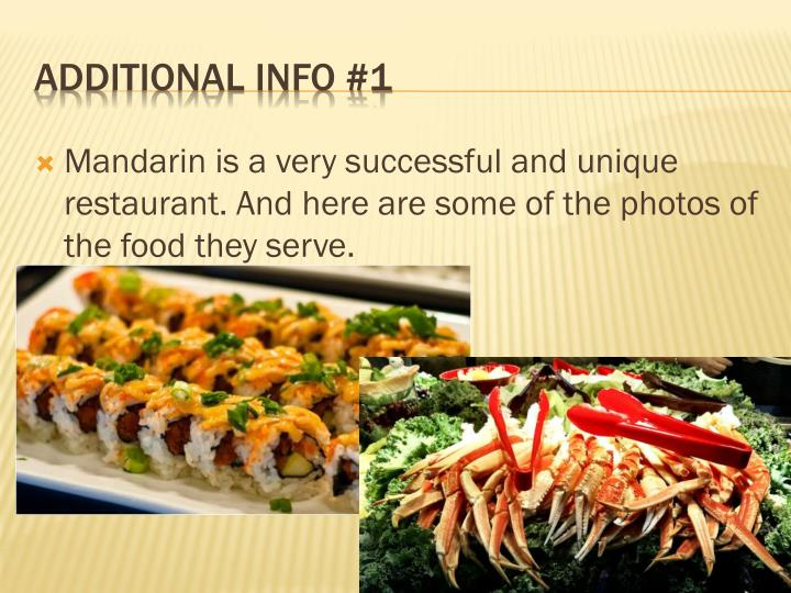 Mandarin is a very successful and unique restaurant. And here are some of the photos of the food they serve.