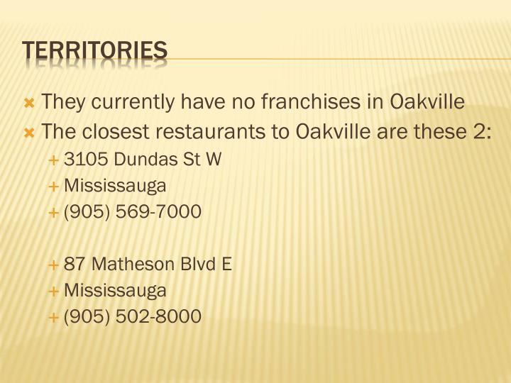 They currently have no franchises in Oakville