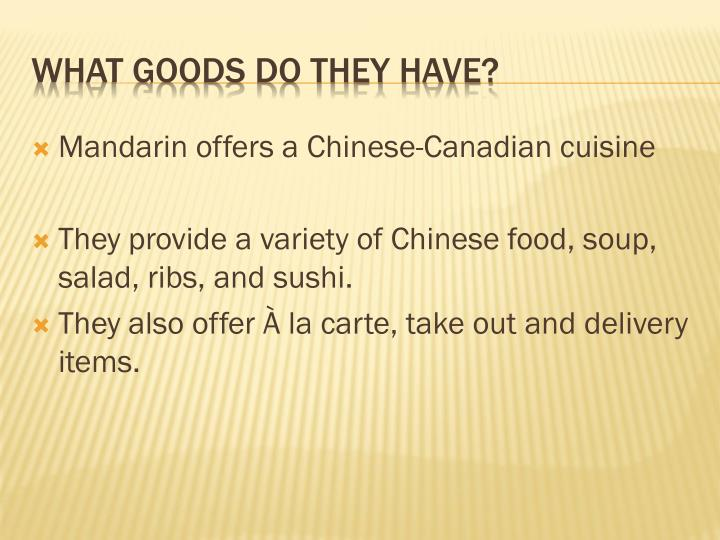 Mandarin offers a Chinese-Canadian
