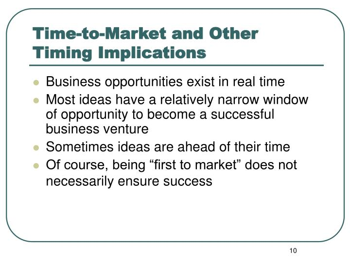 Time-to-Market and Other Timing Implications