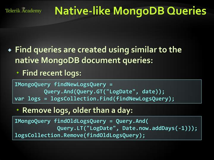 Native-like MongoDB Queries
