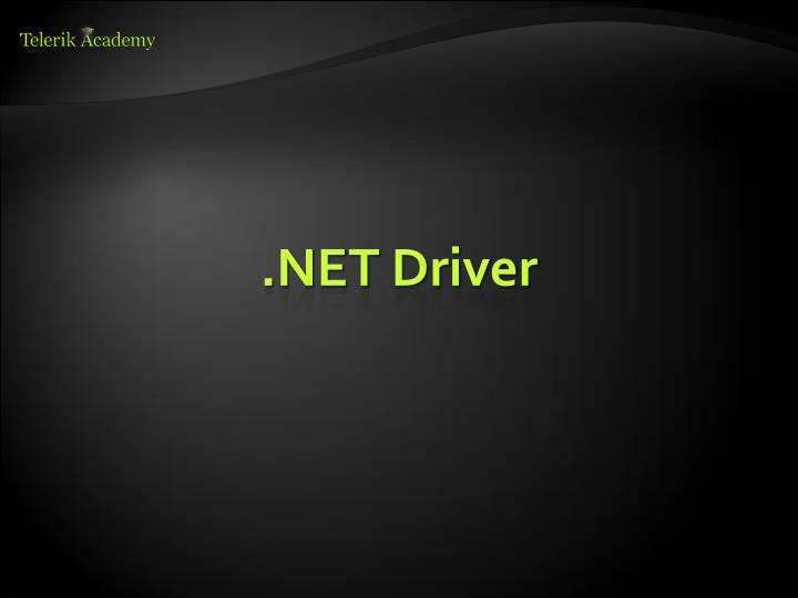 .NET Driver