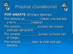 practice conditional