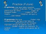 practice future