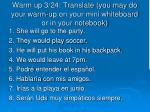 warm up 3 24 translate you may do your warm up on your mini whiteboard or in your notebook