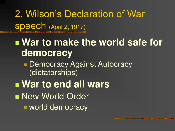 2. Wilson's Declaration of War speech