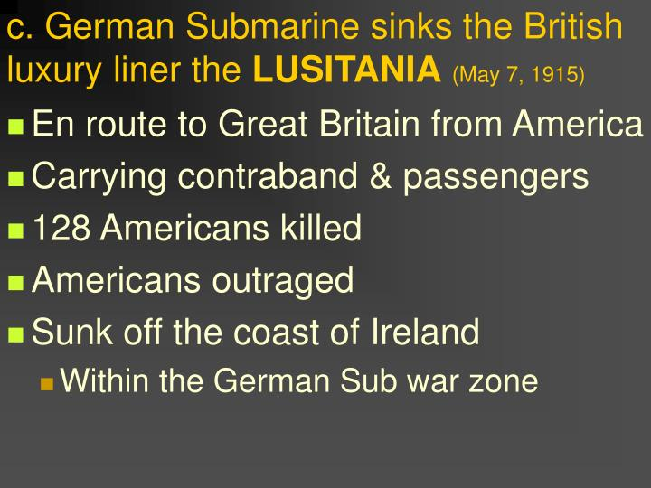 c. German Submarine sinks the British luxury liner the
