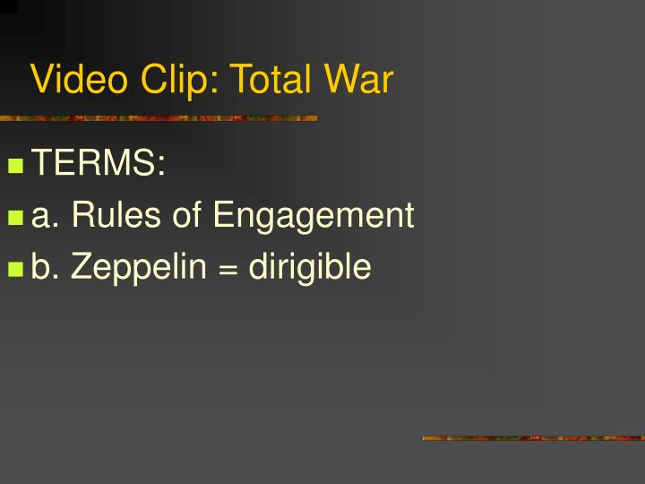 Video Clip: Total War