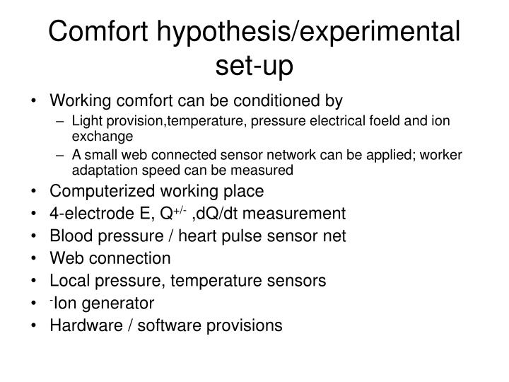 Comfort hypothesis experimental set up