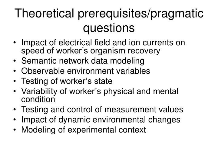 Theoretical prerequisites/pragmatic questions