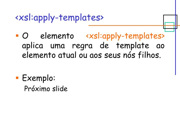 <xsl:apply-templates>