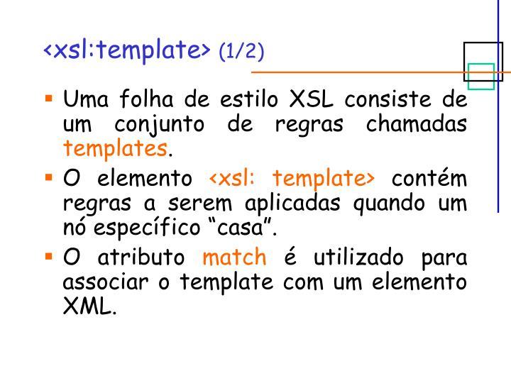 <xsl:template>