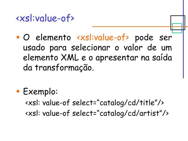 <xsl:value-of>