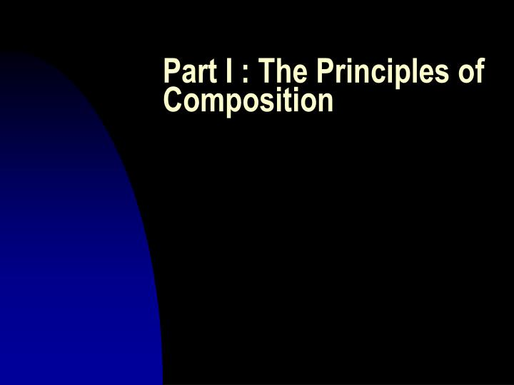 Part i the principles of composition