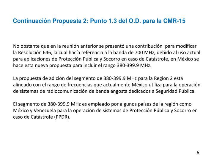 Continuación Propuesta 2: Punto 1.3 del O.D. para la CMR-15