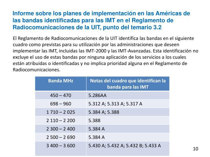 Informe sobre los planes de implementación en las Américas de las bandas identificadas para las IMT en el Reglamento de Radiocomunicaciones de la UIT, punto del temario 3.2